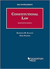 Constitutional Law 18th 2015 Supplement University Casebook Series