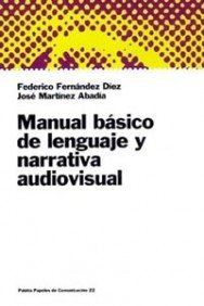 Manual basico de lenguaje y narrativa audiovisual/ Basic Language and Narrative Audiovisual Guide (Spanish Edition) by Paidos Iberica Ediciones S A