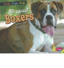 All about Boxers (Pebble Plus: Dogs, Dogs, Dogs) (Hardback) - Common pdf epub