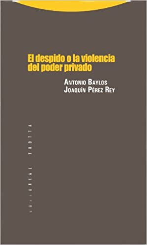 El Despido O La Violencia Del Poder Privado por Antonio Baylos epub