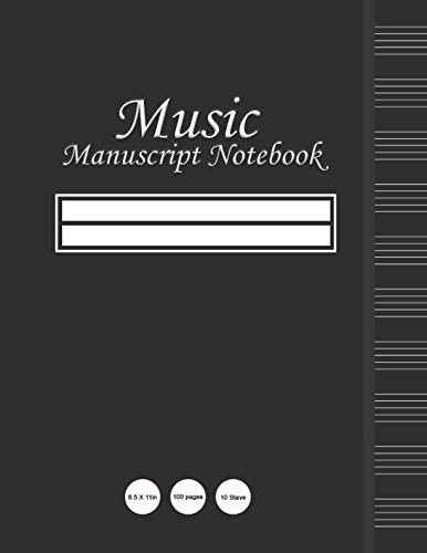Music Manuscript Notebook: Blank Sheet Music Notebook For Music Composition, Songwriting & Theory (10 stave / 100 pages / 8.5 X - Book Blank Music Composition