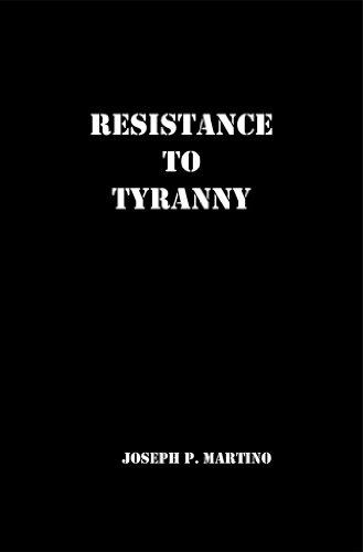Resistance to Tyranny: A Primer by [Martino, Joseph]