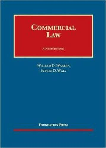 Commercial Law, 9th (University Casebook Series)