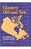 Clusters Old and New : The Transition to a Knowledge Economy in Canada's Regions, , 0889119619