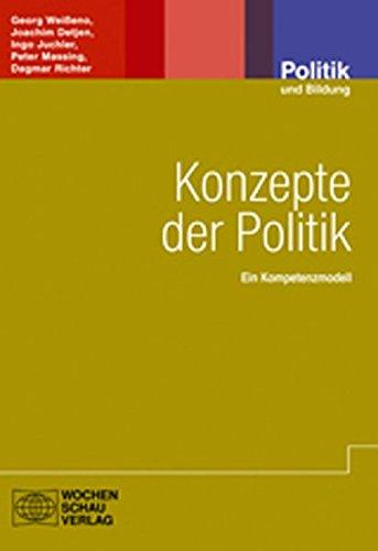 Konzepte der Politik: Ein Kompetenzmodell (Politik und Bildung) Taschenbuch – 17. Dezember 2009 Georg Weisseno Joachim Detjen Ingo Juchler Peter Massing