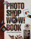 The Photoshop Wow! Book: Tips, Tricks, & Techniques for Adobe Photoshop 2.5 Macintosh Edition