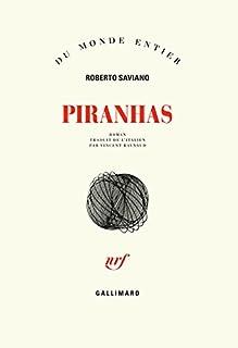 Piranhas, Saviano, Roberto