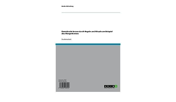 Demokratie lernen durch Regeln und Rituale am Beispiel des Morgenkreises (German Edition)