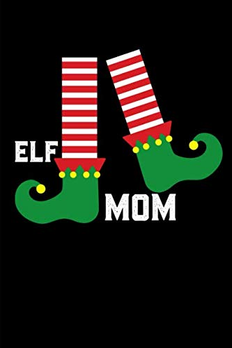 - Mom Elf: A Blank Lined 120 Page 6X9 Journal For Holiday Moms