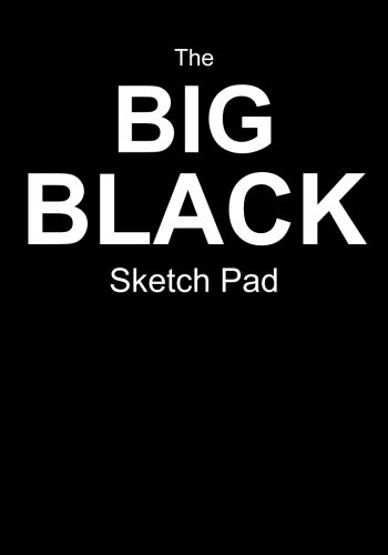 """Download The Big Black Sketch Pad: Blank Pad For Your Sketches! (50 Pages, 7"""" x 10"""") pdf"""