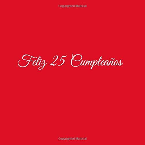 Feliz 25 cumpleaños: Libro De Visitas 25 Años Feliz ...
