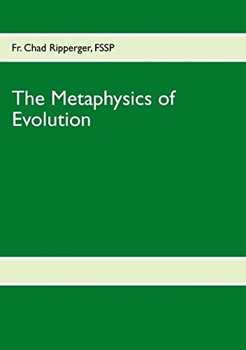 The Metaphysics of Evolution: Fr  Chad Ripperger: 9783848216253