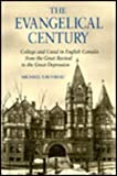 The Evangelical Century : College and Creed in English Canada from the Great Revival to the Great Depression, Gauvreau, Michael, 0773507698