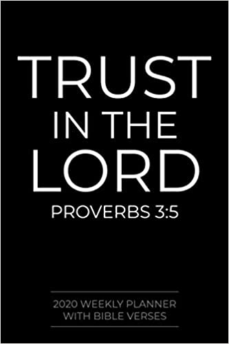 weekly planner bible verses trust in the lord proverbs
