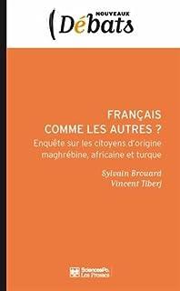Français comme les autres : enquête sur les citoyens d'origine maghrébine, africaine et turque, Brouard, Sylvain