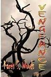 Vengeance, Karen S. Woods, 0979283205