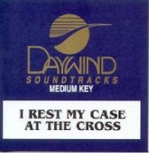 Casa Cross (I Rest My Case At The Cross [Accompaniment/Performance Track])