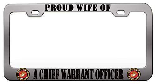 PROUD WIFE OF A CHIEF WARRANT OFFICER US Marine Chrome Steel Metal License Plate Frame Auto Car SUV Tag ()