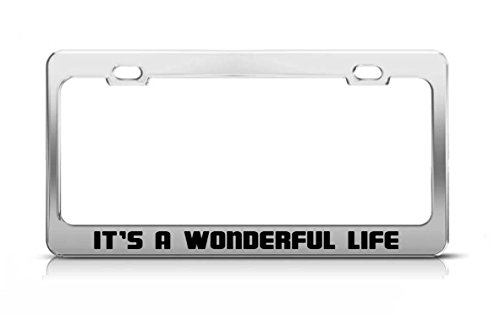 IT'S A WONDERFUL LIFE Entertaining Fun Car Accessories Tag License Plate Frame