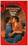 Green Fire, Stephanie James, 0373052774