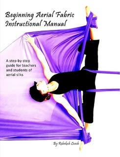 (Beginning Aerial Fabric Instructional Manual)