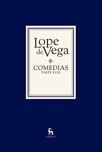 Comedias parte XVIII (2 vols) (BIBL. LOPE DE VEGA) por Lope de Vega