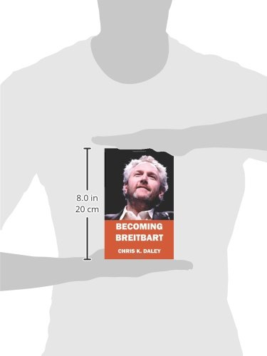 Becoming Breitbart: The Impact of a New Media Revolutionary