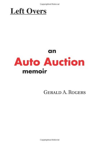 Left Overs: An Auto Auction memoir