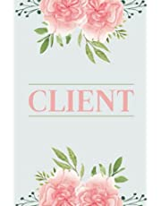 Client Book: Client Profile Book, Personal Client Record Book, Client Tracker, Client Tracking Log Book, Client Data Organizer Log Book: For All Types Of Client Based Businesses: Includes Numbered Pages & Index