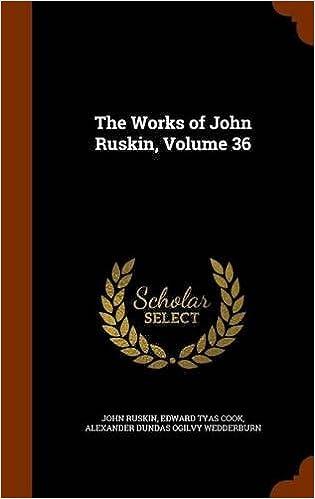 The Works of John Ruskin, Volume 36