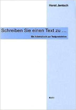 Schreiben Sie Einen Text Zu Arbeitsbuch Zur Textproduktion B2