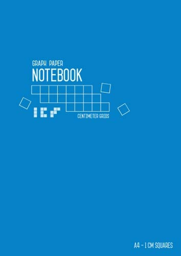 Graph Paper Notebook A4 1 cm Squares: Blue, Large, Smart Design, Centimeter Grids, Numbered Pages, Composition Book Quad Ruled for Math / Handwriting Workbook for Kids (Graph - 1 Cm Grid Paper