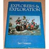 Explorers and Exploration, Ian Cameron, 0792455533