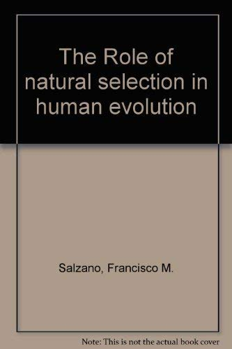 The Role of natural selection in human evolution