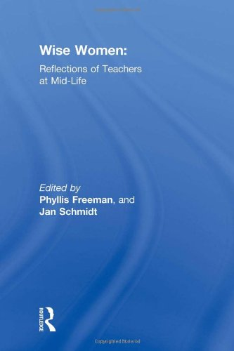 Wise Women: Reflections of Teachers at Mid-Life by Routledge
