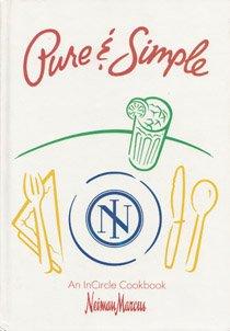 Pure & Simple: An InCircle Cookbook (Neiman Marcus) ()