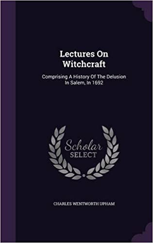 Book Lectures on Witchcraft: Comprising a History of the Delusion in Salem, in 1692