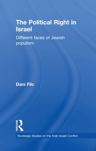 The Political Right in Israel: Different Faces of Jewish Populism (Routledge Studies on the Arab-Israeli Conflict)