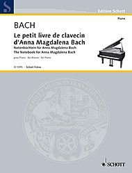 Anna Book Magdalena Bach (Johann Sebastian Bach - Notebook For Anna Magdalena Bach For Piano)