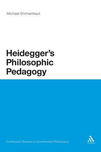 Heidegger's Philosophic Pedagogy (Continuum Studies in Continental Philosophy)
