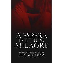 À Espera De Um Milagre (Amores Perigosos Livro 2)