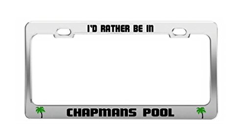 - I'D RATHER BE IN CHAPMANS POOL England Dorset Auto License Plate Frame