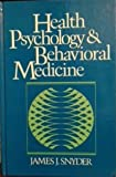 Health Psychology and Behavioral Medicine, Synder, James, 0133855503