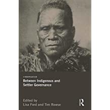 [(Between Indigenous and Settler Governance)] [Author: Lisa Ford] published on (July, 2014)