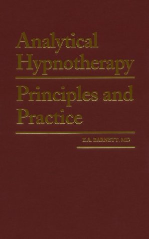 Analytical Hypnotherapy: Principles and Practice