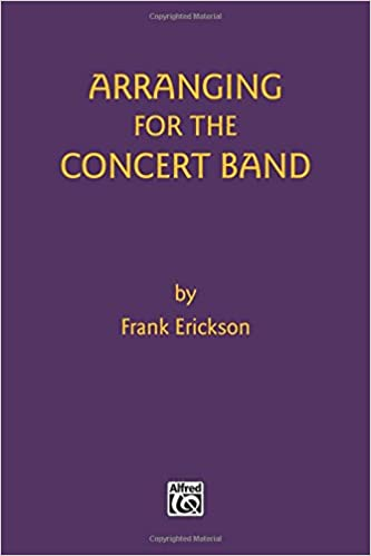 Customers Who Bought Arranging for the Concert Band Also Bought: