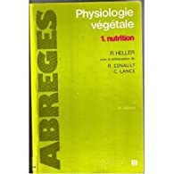 Physiologie végétale, tome 1 : Nutrition par René Heller