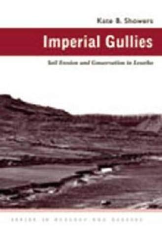 Download Imperial Gullies: Soil Erosion and Conservation in Lesotho (Ecology & History) PDF