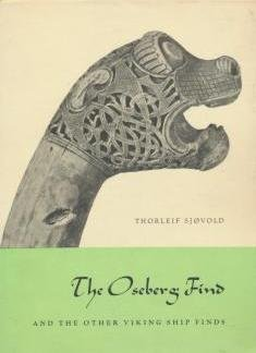 The Oseberg find: And the other Viking ship finds