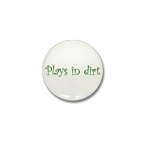 CafePress - Plays In Dirt - 1
